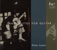 Peter Scott Lewis, Peter Lewis, Peter Lewis, Composer: Three Suites for Guitar